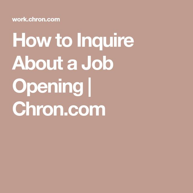 How to Inquire About a Job Opening | Chron.com