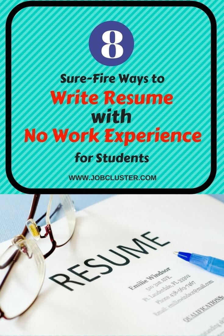 8 Sure-Fire Ways to Write Resume With No Work Experience for Students #ResumeTips #Resume via @jobcluster