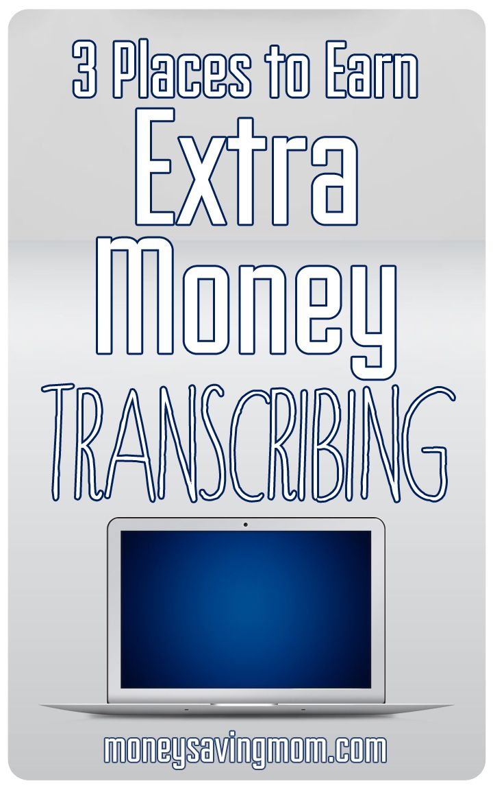3 Places to Earn Extra Money Transcribing