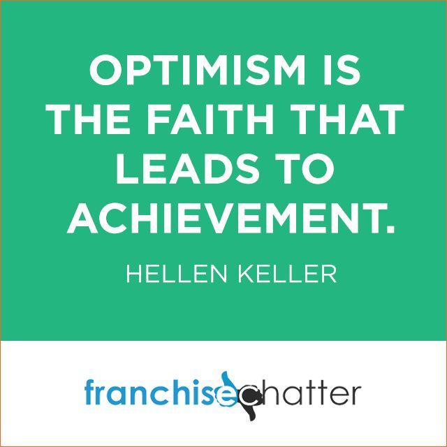 Optimism is the Faith That Leads to Achievement (Hellen Keller)