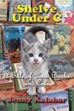 Free Kindle Book -   Shelve Under C: A Tale of Used Books and Cats (Turning Pages Book 1)