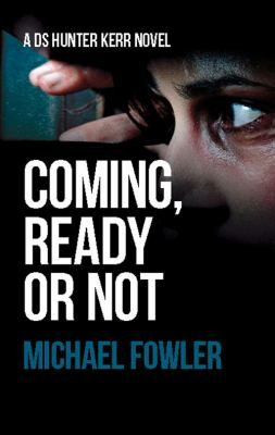 """Book Review - - - - Coming Ready or Not by Michael Fowler """"Gripping read which does not last long enough!"""" #LibBookBytes"""