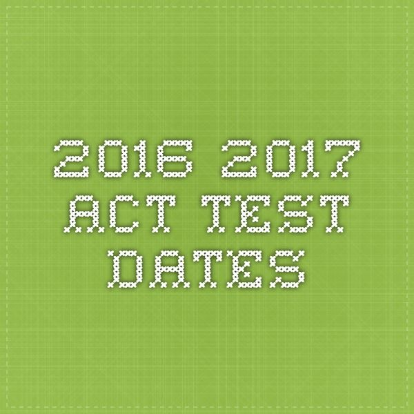 2016-2017 ACT test dates