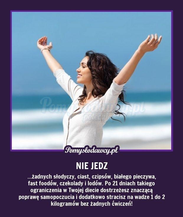 RÓB TAK PRZEZ 21 DNI - BĘDZIESZ ZASKOCZONA JAK DOSKONALE SIĘ POCZUJESZ!