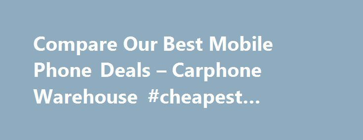 Awesome Samsung's Galaxy 2017: Compare Our Best Mobile Phone Deals – Carphone Warehouse #cheapest #phone #con... las vegas Check more at http://technoboard.info/2017/product/samsungs-galaxy-2017-compare-our-best-mobile-phone-deals-carphone-warehouse-cheapest-phone-con-las-vegas/