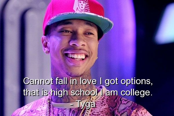 tyga, rapper, quotes, sayings, relationships, love, fall in love