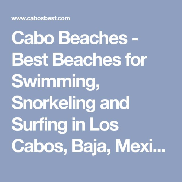 Cabo Beaches - Best Beaches for Swimming, Snorkeling and Surfing in Los Cabos, Baja, Mexico