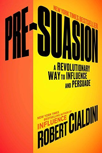 Pre-Suasion: A Revolutionary Way to Influence and Persuad... https://www.amazon.com/dp/1501109790/ref=cm_sw_r_pi_dp_x_mjwNybXZQ0F8H