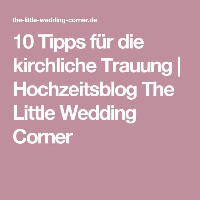 10 Tipps für die kirchliche Trauung | Hochzeitsblog The Little Wedding Corner