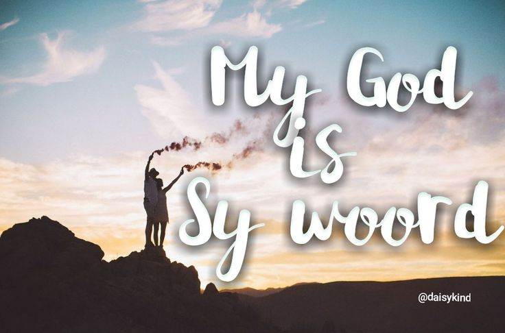 My God is Sy woord @radikaleJesusliefde @daisy_kind