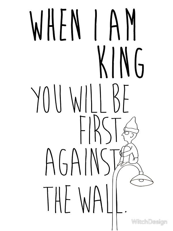 """""""When I am King, you will be first against the wall."""" Radiohead - Dark by WitchDesign"""