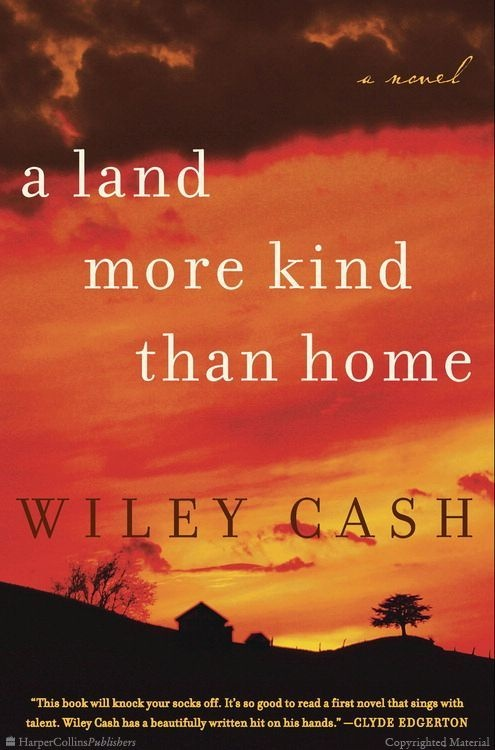 Browse Inside A Land More Kind Than Home: A Novel by Wiley Cash
