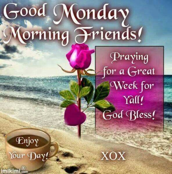 Good Monday Morning Friends monday good morning i hate mondays monday morning monday greeting monday comment