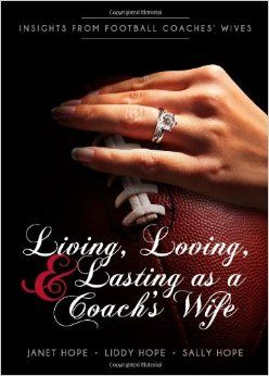Living, Loving, and Lasting as a Coach s Wife: Insights From Football Coaches Wives