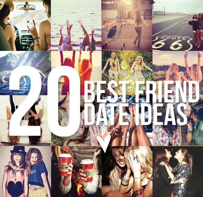 The Sorority Secrets: 20 Best Friend Date Ideas! #bestfriend #TSS #SororitySecrets