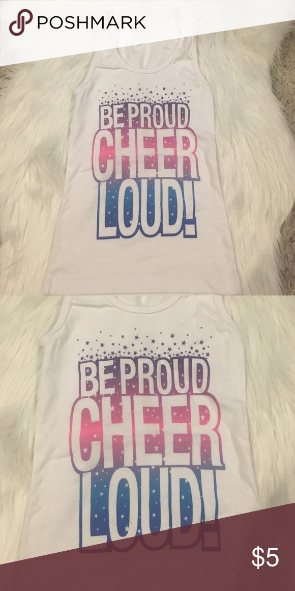 Be proud cheer loud shirt Proud cheer loud sure I want to say that shit about an 8/10 tag has been cut off Shirts & Tops Tank Tops