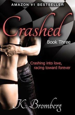CRASHED #3 - TRILOGÍA DRIVEN, K. BROMBERG http://bookadictas.blogspot.com/2015/01/trilogia-driven-completa-k-bromberg-18.html