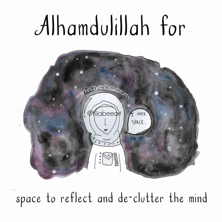 160: Alhamdulillah for space to reflect and de-clutter the mind. #AlhamdulillahForSeries  . .