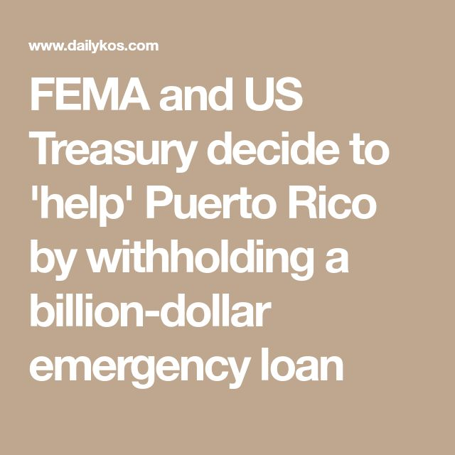FEMA and US Treasury decide to 'help' Puerto Rico by withholding a billion-dollar emergency loan