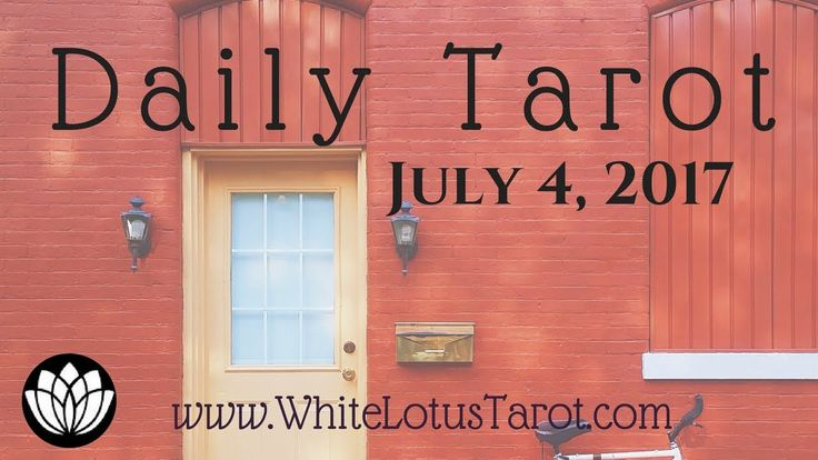 #Daily #Tarot Reading #July 4 2017 an Intuitive Life Coaching by White Lotu...