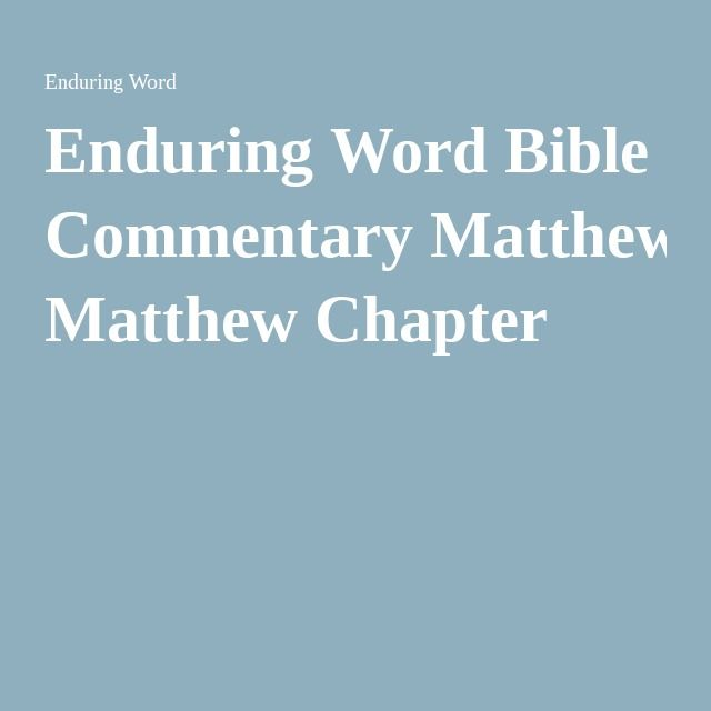 enduring word bible commentary matthew chapter 8