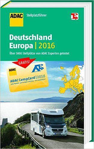 ADAC Stellplatzführer Deutschland/Europa 2016: Mit zwei herausnehmbaren Planungskarten ADAC Campingführer: Amazon.de: Vertrieb durch TRAVEL HOUSE MEDIA ADAC Verlag: Bücher