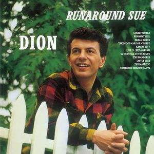 Dion Runaround Sue on Vinyl LP The Bronx's own Dion DiMucci, best known to the world mononymously as Dion, absolutely ruled the airwaves of the late 1950s and early 1960s. Following the success of his