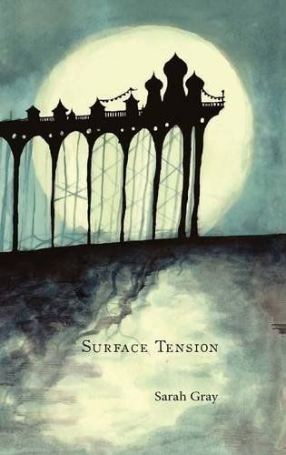 Surface Tension: Amazon.co.uk: Sarah Gray: 9781910461112: Books