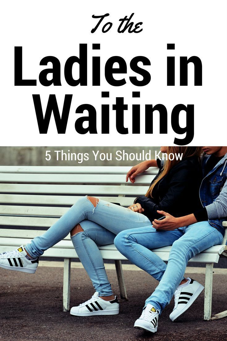 To the ladies in waiting…