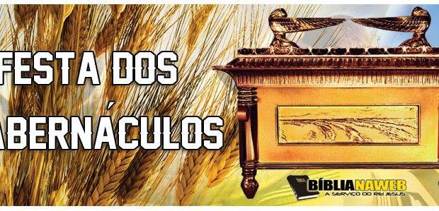 A Festa dos Tabernáculos | .:: Biblia na Web - www.biblianaweb.com.br ::.