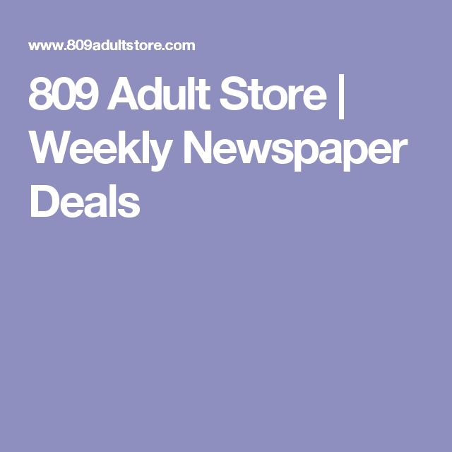 809 Adult Store | Weekly Newspaper Deals