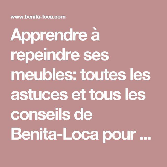 Apprendre à repeindre ses meubles: toutes les astuces et tous les conseils de Benita-Loca pour débutants