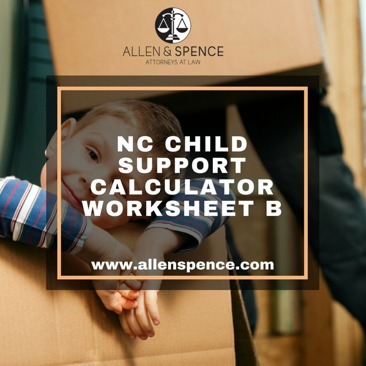 An Explanation Of The Nc Child Support Calculator Worksheet B
