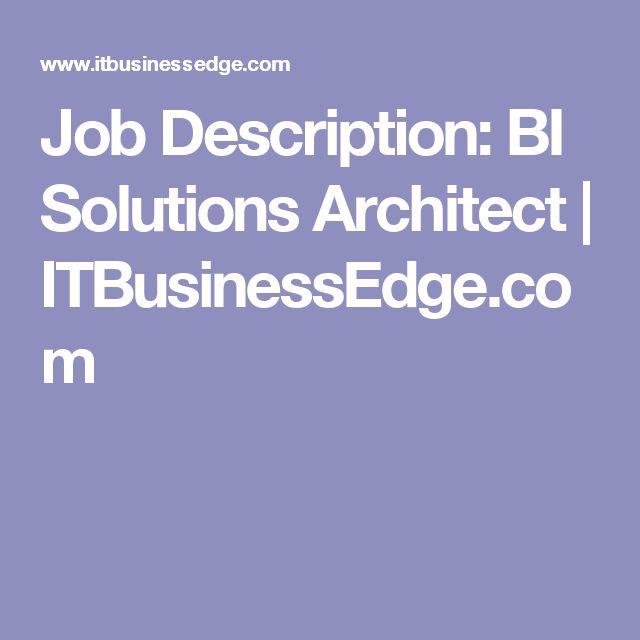 Job Description: BI Solutions Architect | ITBusinessEdge.com