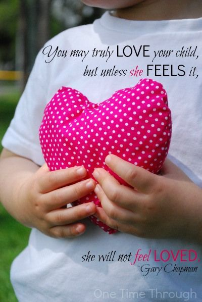 Gary Chapman (author of The 5 Love Languages of Children) quote. Part of the post: 5 Ways to Connect So Your Kids FEEL Loved. Positive Parenting series at One Time Through