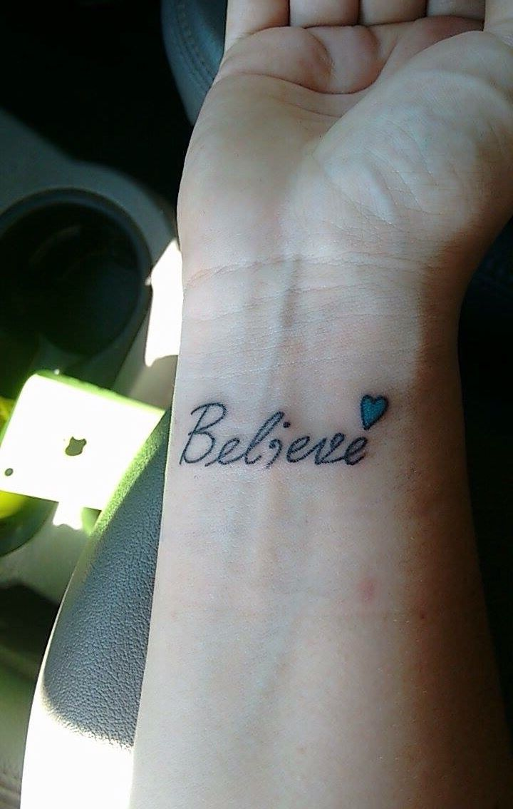 Believe tattoo. A daily reminder to believe in myself. ; for suicide  awareness and a teal heart for my anxiety  awareness.