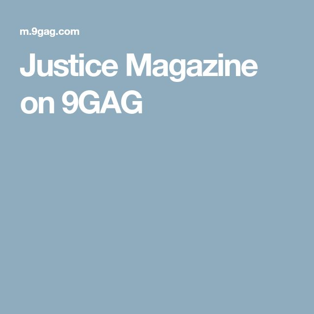 Justice Magazine on 9GAG