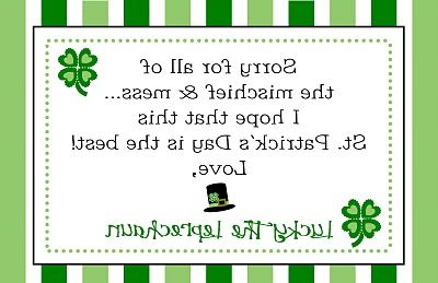 "Backwards Letter from The Leprechaun   (Free Printable) ""Sorry for all of the mischief and mess... I hope that this St. Patrick's Day is the best!    Love,   Lucky The Leprechaun""      http://polkadotbumblebee2.blogspot.com/2010/03/letter-from-lucky-leprechaun.html"