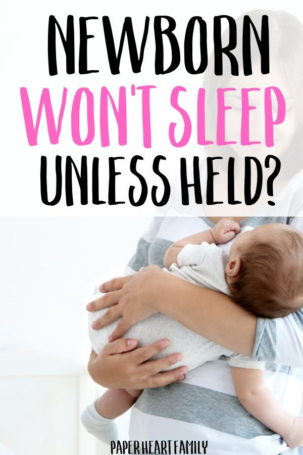 Newborn Won T Sleep Unless Held Try These Techniques Newborn Wont Sleep Newborn Baby Sleep Baby Care Tips