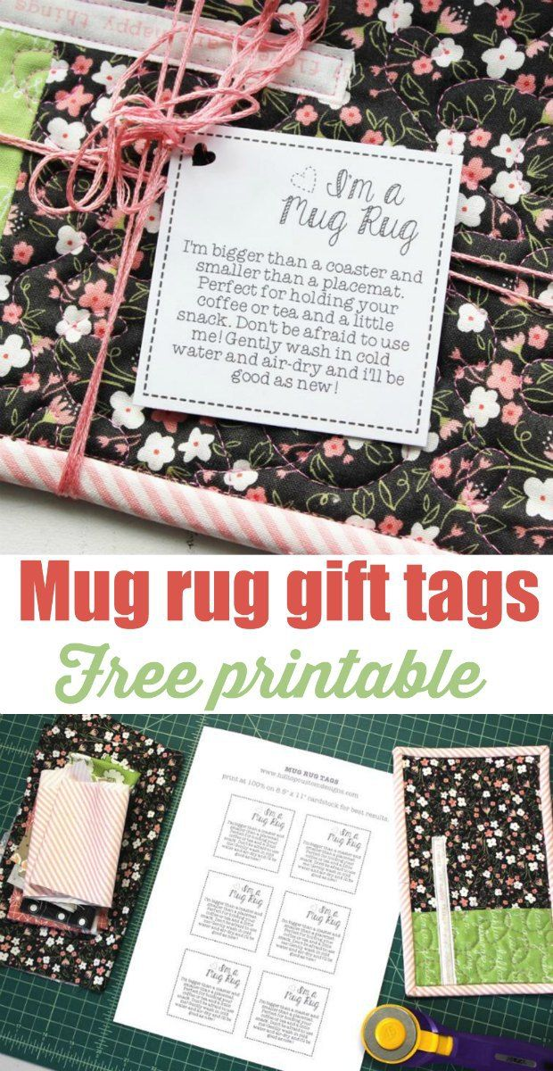 Printable gift tags for quilted mug rugs. How to use them and care for them. Nice idea.