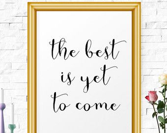 Inspirational Quote The Best Is Yet To Come Inspirational