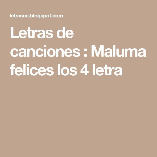 Letras de canciones : Maluma felices los 4 letra