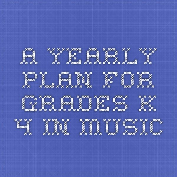 A yearly plan for Grades K-4 in music