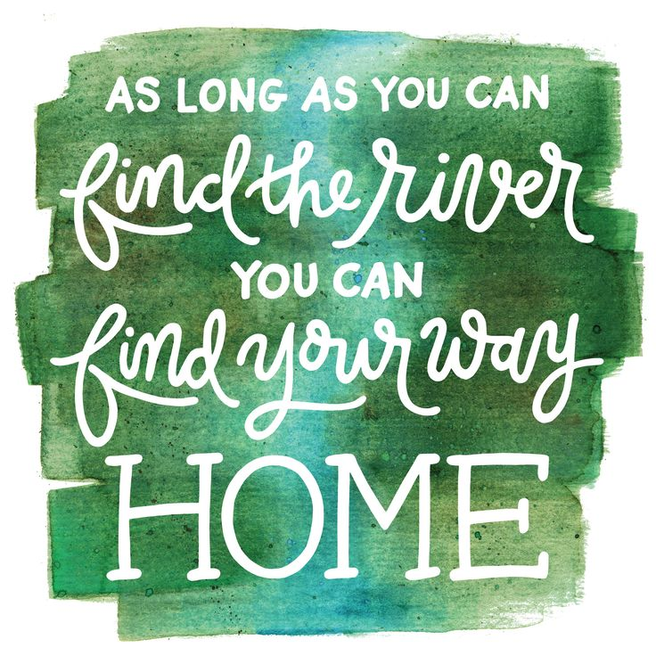 The river will always lead you home! Hand lettering by @joannar