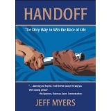 Handoff: The Only Way to Win the Race of Life (Hardcover)By Jeff Myers