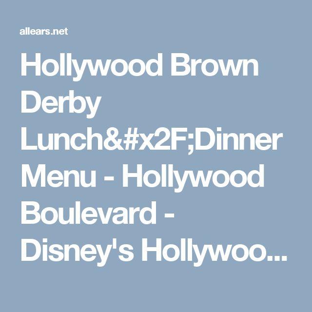 Hollywood Brown Derby Lunch/Dinner Menu - Hollywood Boulevard - Disney's Hollywood Studios
