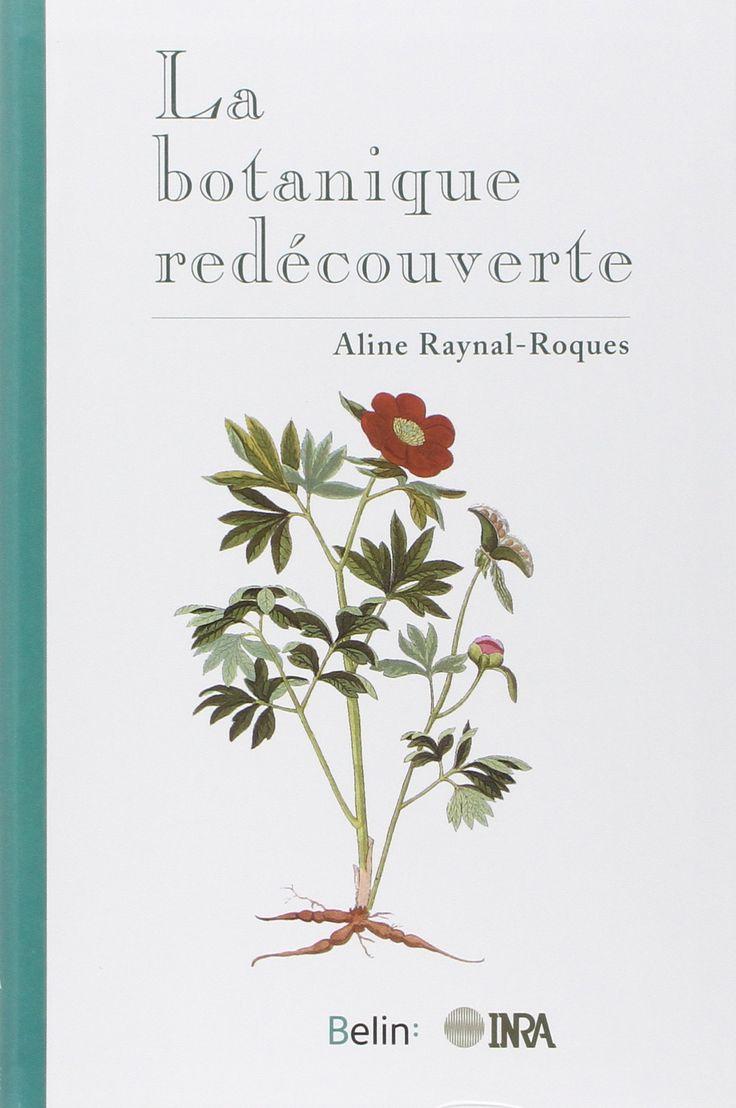 botanique redécouverte - Aline Raynal-Roques
