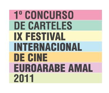 1º CONCURSO DE CARTELES IX FESTIVAL INTERNACIONAL DE CINE EUROARABE AMAL 2011