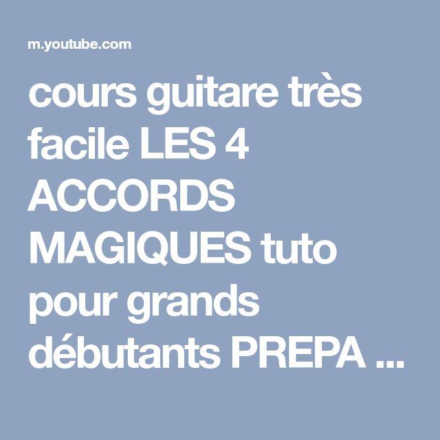 cours guitare très facile LES 4 ACCORDS MAGIQUES tuto pour grands débutants PREPA - YouTube