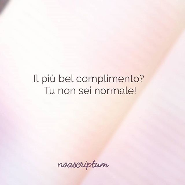 Caro Diario #noascriptum_carodiario_ #carodiario #iomicito #poesia #frasi #pensierieparole #riflessioni #aforismi #arte #anime #arte #artisti #normale #normality #complimenti compliments #weirdo #strano #stranezza